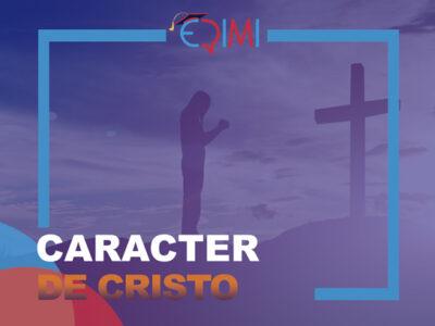El Carácter de Cristo